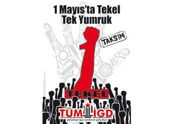1 Mayıs'ta Tek-El Tek Yumruk Taksim'e!