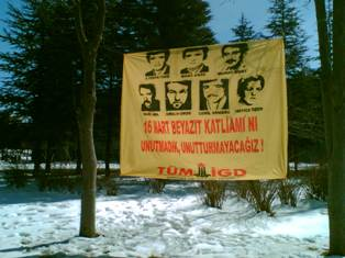 16 Mart Beyazıt Katliamı'nı unutmadık unutturmayacağız!