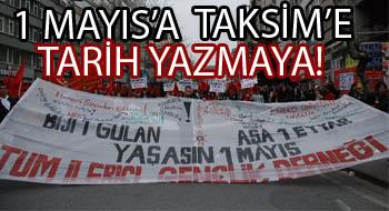 Daha güçlü, daha kitlesel 1 Mayıs için haydi TAKSİM'e!